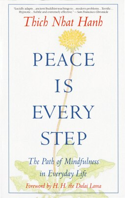Book Peace Is Every Step: The Path Of Mindfulness In Everyday Life by Thich Nhat Hanh