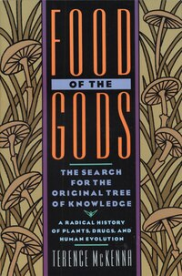 Food of the Gods: The Search For The Original Tree Of Knowledge A Radical History Of Plants, Drugs…