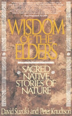 Book Wisdom Of The Elders: Sacred Native Stories Of Nature by David T. Suzuki