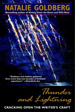 Book Thunder and Lightning: Cracking Open The Writer's Craft by Natalie Goldberg