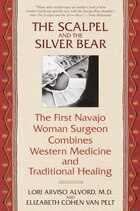 The Scalpel And The Silver Bear: The First Navajo Woman Surgeon Combines Western Medicine And…