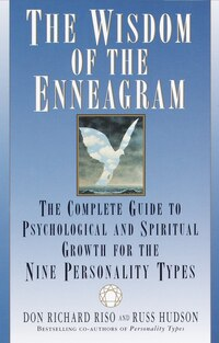 The Wisdom Of The Enneagram: The Complete Guide To Psychological And Spiritual Growth For The Nine…