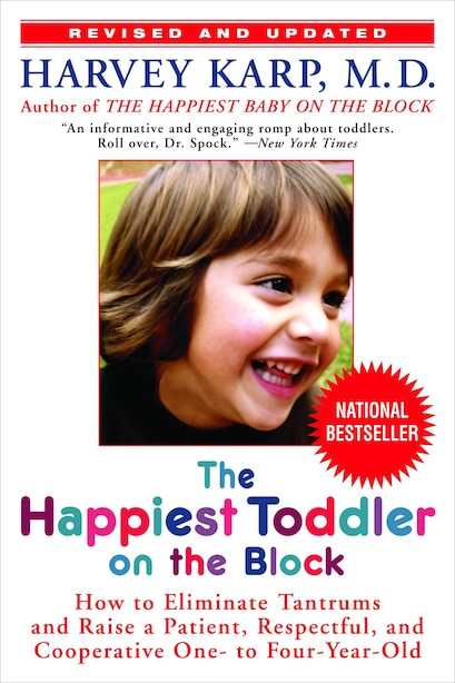 The Happiest Toddler On The Block: How To Eliminate Tantrums And Raise A Patient, Respectful, And Cooperative One- To Four-year-old: R by Harvey Karp