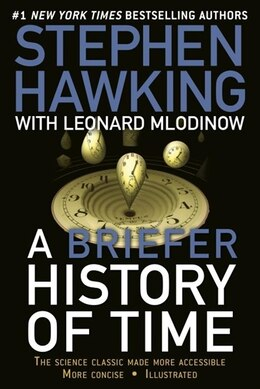 Book A Briefer History Of Time: The Science Classic Made More Accessible by Stephen Hawking
