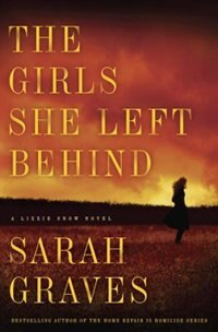 The Girls She Left Behind: A Novel by Sarah Graves