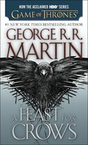 Book A Feast For Crows (hbo Tie-in Edition): A Song Of Ice And Fire: Book Four by George R. R. Martin