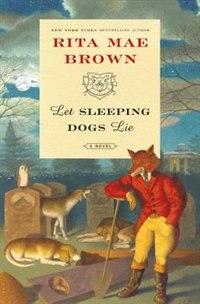 Book Let Sleeping Dogs Lie: A Novel by Rita Mae Brown
