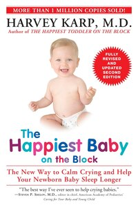 The Happiest Baby On The Block; Fully Revised And Updated Second Edition: The New Way To Calm…