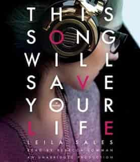 This Song Will Save Your Life by Leila Sales