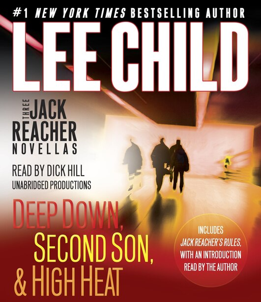 Three Jack Reacher Novellas (with Bonus Jack Reacher's Rules): Deep Down, Second Son, High Heat, and Jack Reacher's Rules by Lee Child