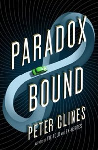 Paradox Bound: A Novel by Peter Clines