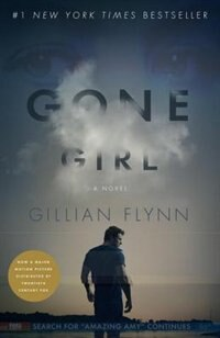 Gone Girl (movie Tie-in Edition): A Novel by Gillian Flynn