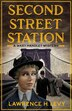 Second Street Station: A Mary Handley Mystery by Lawrence H. Levy