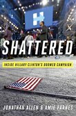 Shattered: Inside Hillary Clinton's Doomed Campaign