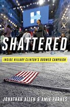 Book Shattered: Inside Hillary Clinton's Doomed Campaign by Jonathan Allen