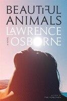 Beautiful Animals: A Novel