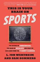 This Is Your Brain On Sports: The Science Of Underdogs, The Value Of Rivalry, And What We Can Learn…
