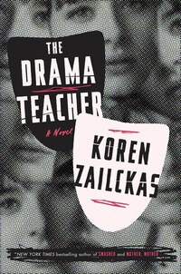The Drama Teacher: A Novel