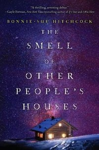 Book The Smell Of Other People's Houses by Bonnie-sue Hitchcock
