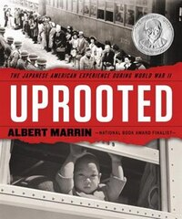 Uprooted: The Japanese American Experience During World War Ii