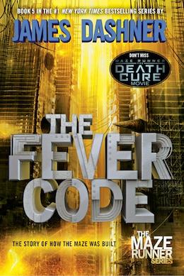 Book The Fever Code (maze Runner, Book Five; Prequel): Book Five; Prequel by James Dashner