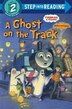 A Ghost On The Track (thomas & Friends) by W. Awdry