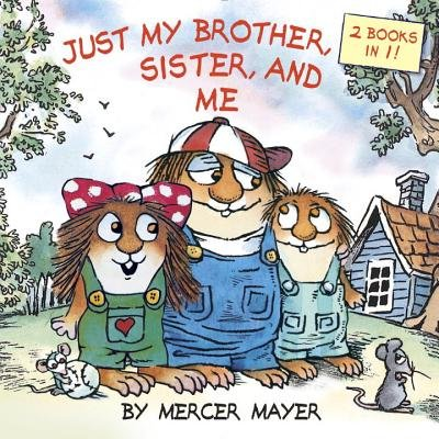 Book Just My Brother, Sister, And Me (little Critter) by Mercer Mayer