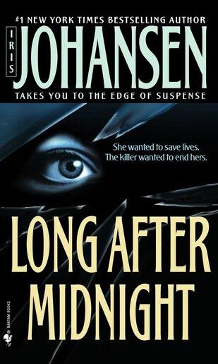 Long After Midnight: A Novel by Iris Johansen