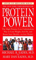 Protein Power: The High-Protein/Low-Carbohydrate Way to Lose Weight, Feel Fit, and Boost Your…