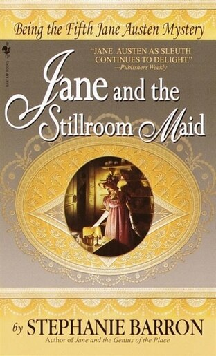 Jane and the Stillroom Maid: Being the Fifth Jane Austen Mystery by Stephanie Barron