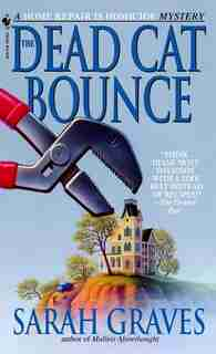 The Dead Cat Bounce: A Home Repair Is Homicide Mystery by Sarah Graves