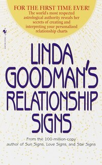 Linda Goodman's Relationship Signs: The World's Most Respected Astrological Authority Reveals Her…