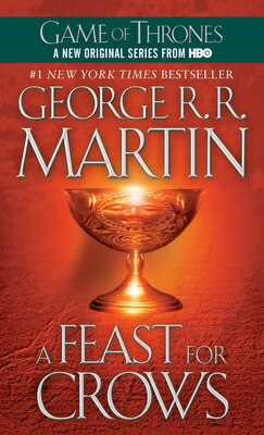 Book A Feast for Crows: A Song Of Ice And Fire: Book Four by George R. R. Martin