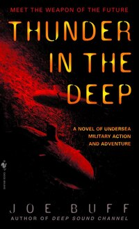 Thunder in the Deep: A Novel of Undersea Military Action and Adventure