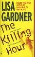 The Killing Hour: An Fbi Profiler Novel by Lisa Gardner