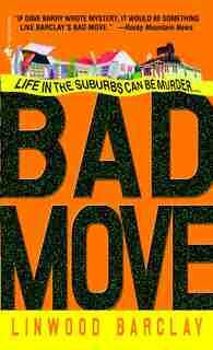 Bad Move: A Novel by Linwood Barclay