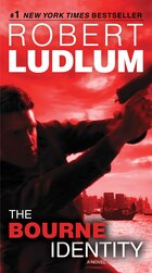 The Bourne Identity: A Novel