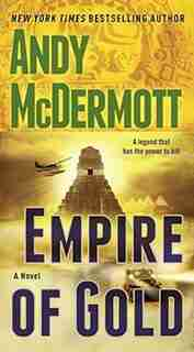 Empire Of Gold: A Novel by Andy Mcdermott