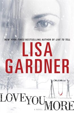 Book Love You More: A Novel by Lisa Gardner