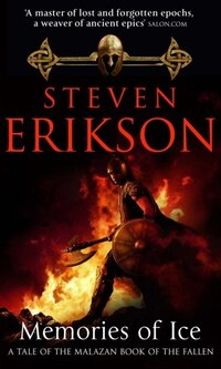 Memories Of Ice (malazan Book 3): Tales of the Malazan Book of the Fallen, Book 3