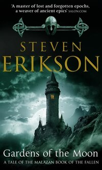 Gardens Of The Moon (malazan Book 1): Malazan Book Of The Fallen 1