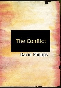 The Conflict (Large Print Edition) by David Phillips