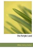The Purple Land (Large Print Edition)