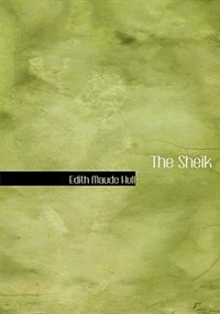 The Sheik (Large Print Edition) by Edith Maude Hull