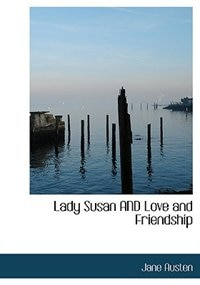 Book Lady Susan AND Love and Friendship (Large Print Edition) by Jane Austen