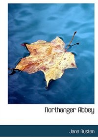 Book Northanger Abbey (Large Print Edition) by Jane Austen