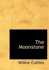The Moonstone (Large Print Edition) by Wilkie Collins