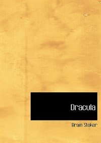 Dracula (Large Print Edition) by Bram Stoker