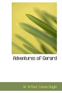 Book Adventures of Gerard by Sir Arthur Conan Doyle