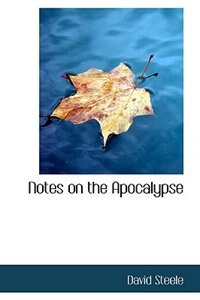 Notes on the Apocalypse by David Steele